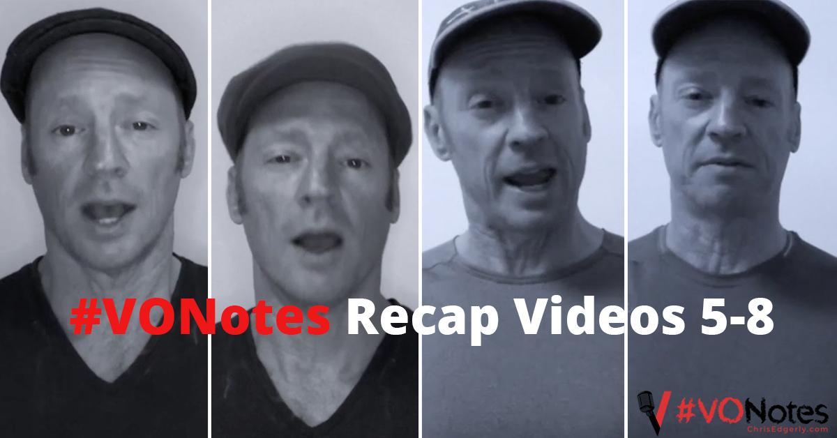 Voice Over Notes #VONotes: Recap Videos 5-8