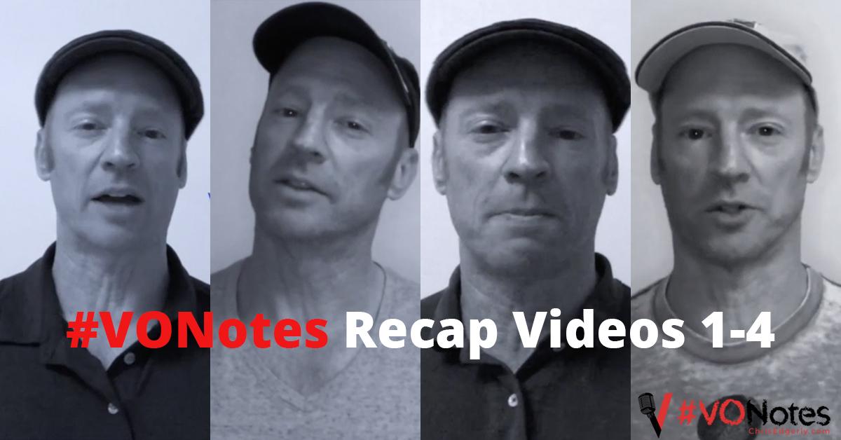 Voice Over Notes #VONotes: Recap Videos 1-4