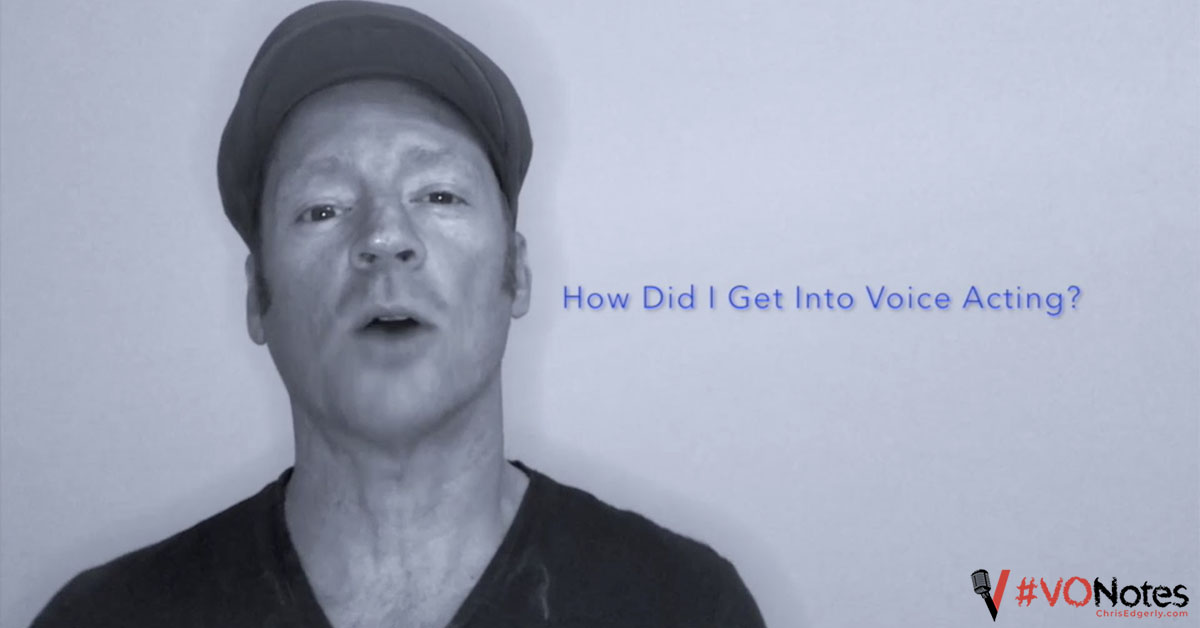 Chris Edgerly Voice Actor: How Did I get Into Voice Acting? #VONotes