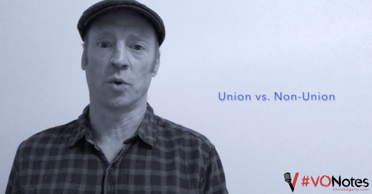Voice Acting Union Vs. Non-Union Work #VONotes